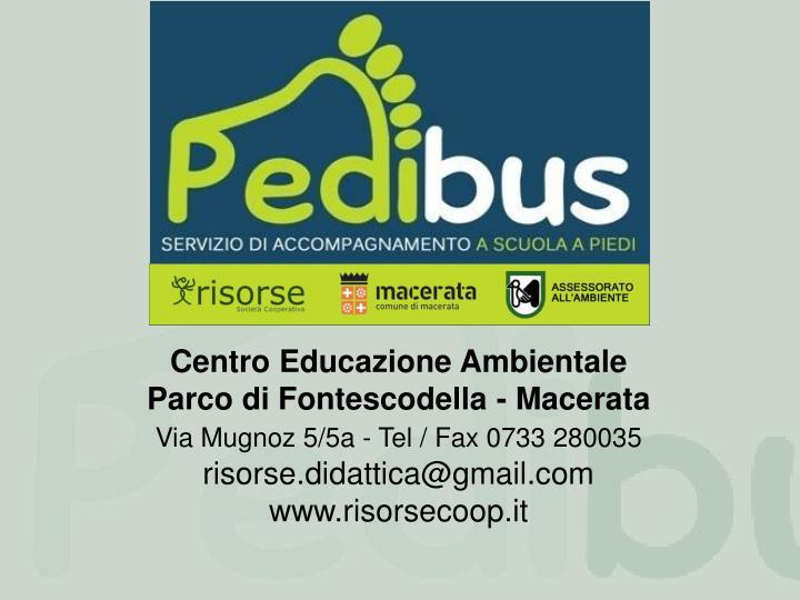 Centro Educazione Ambientale                 Parco di Fontescodella - Macerata