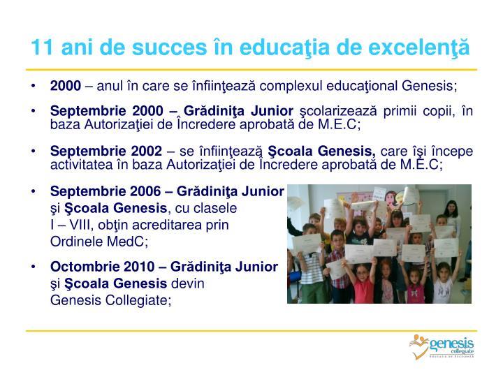 11 ani de succes