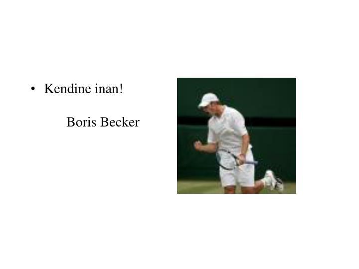 Kendine inan!Boris Becker