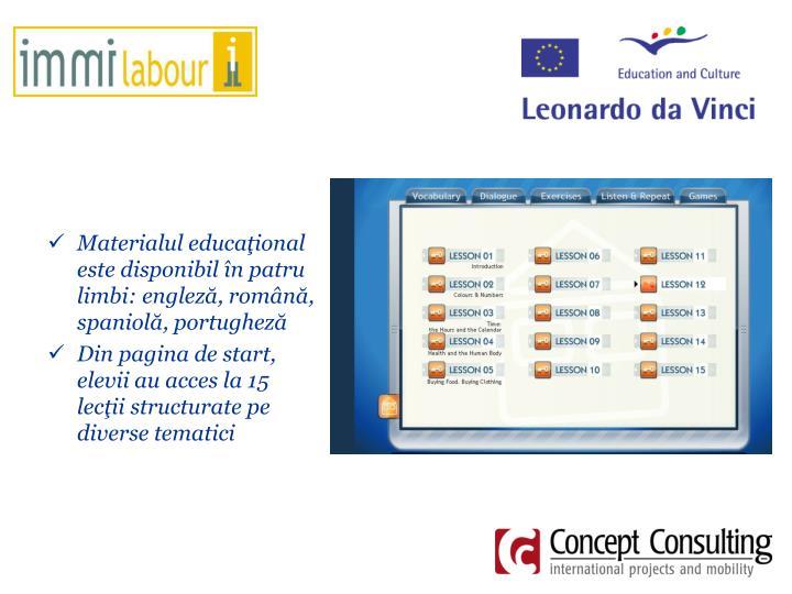Materialul educaţional este disponibil în patru limbi: engleză, română, spaniolă, portugheză