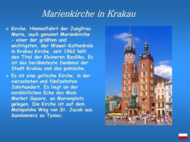 Kirche. Himmelfahrt der Jungfrau Maria, auch genannt Marienkirche - einer der größten und wichtigsten, der Wawel-Kathedrale in Krakau Kirche, seit 1962 hält den Titel der Kleineren Basilika. Es ist das berühmteste Denkmal der Stadt Krakau und das polnische.