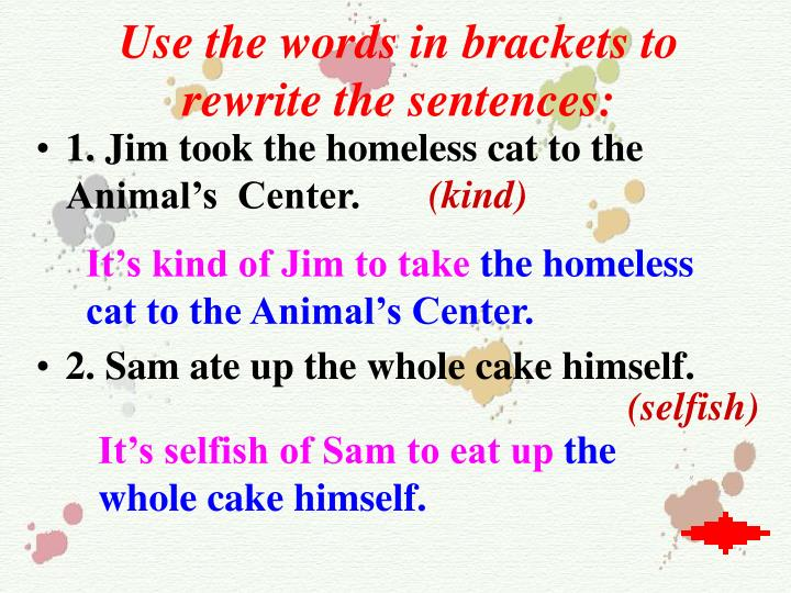 Use the words in brackets to rewrite the sentences: