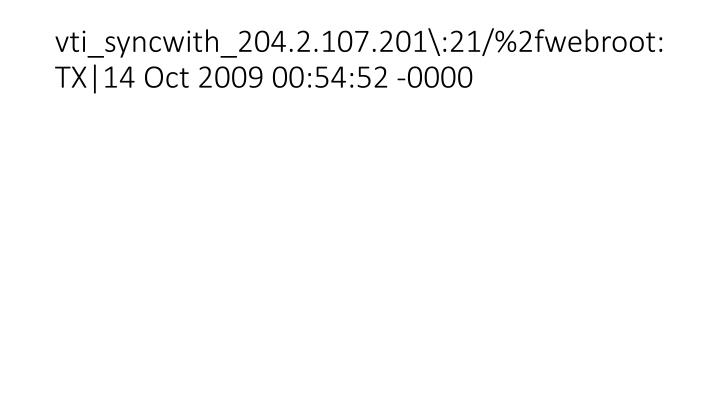 vti_syncwith_204.2.107.201\:21/%2fwebroot:TX|14 Oct 2009 00:54:52 -0000