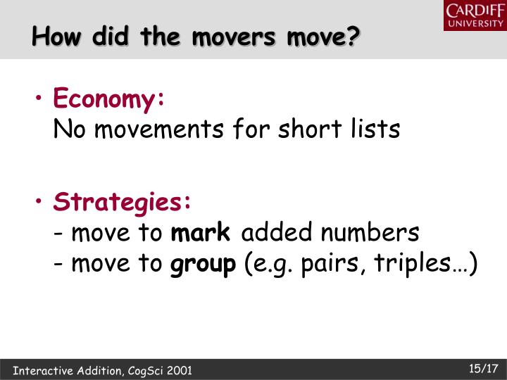 How did the movers move?