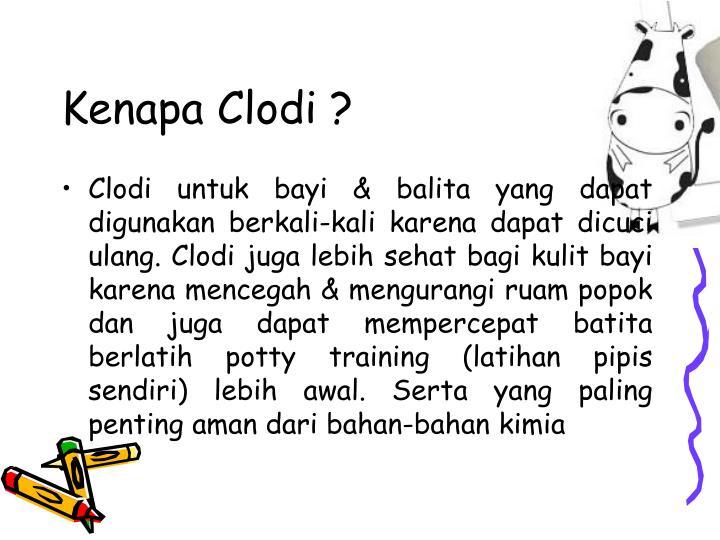 Kenapa Clodi ?