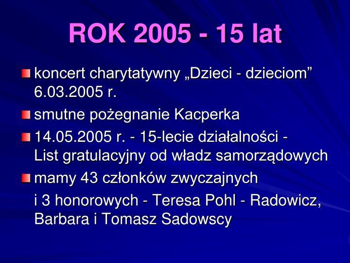 ROK 2005 - 15 lat