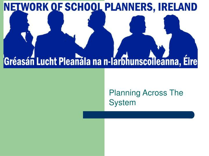 Planning Across The System