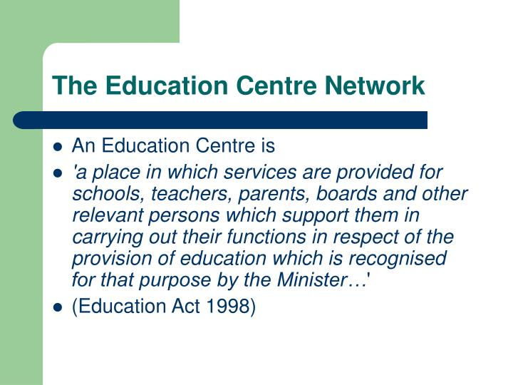 The Education Centre Network