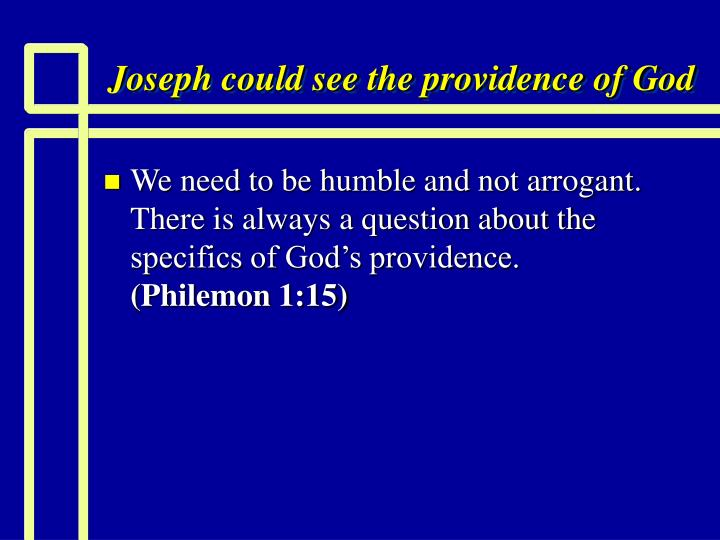 Joseph could see the providence of God