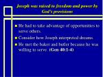 joseph was raised to freedom and power by god s provisions12