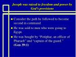 joseph was raised to freedom and power by god s provisions2