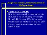 joseph was raised to freedom and power by god s provisions26
