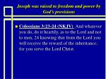 joseph was raised to freedom and power by god s provisions8
