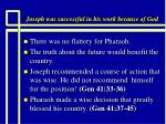 joseph was successful in his work because of god15
