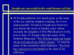 joseph was successful in his work because of god21