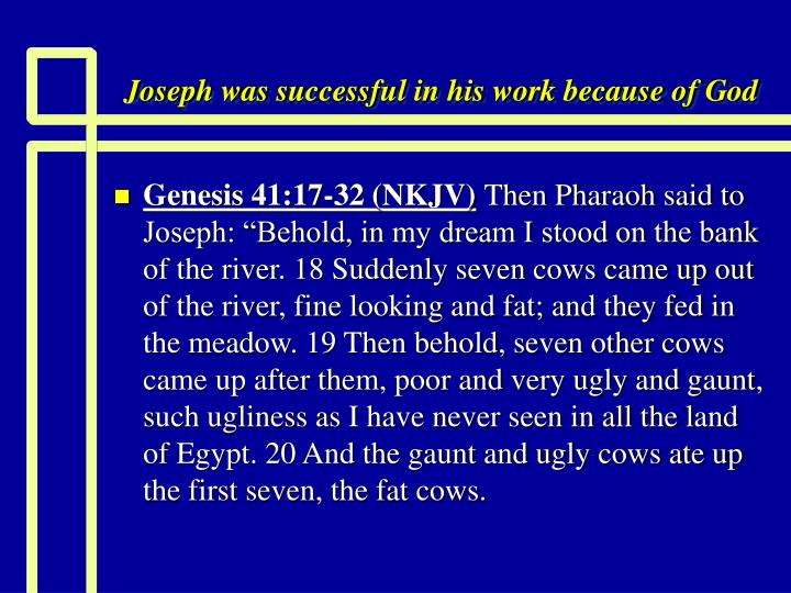 Joseph was successful in his work because of God