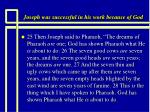 joseph was successful in his work because of god8