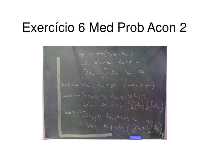 Exercício 6 Med Prob Acon 2