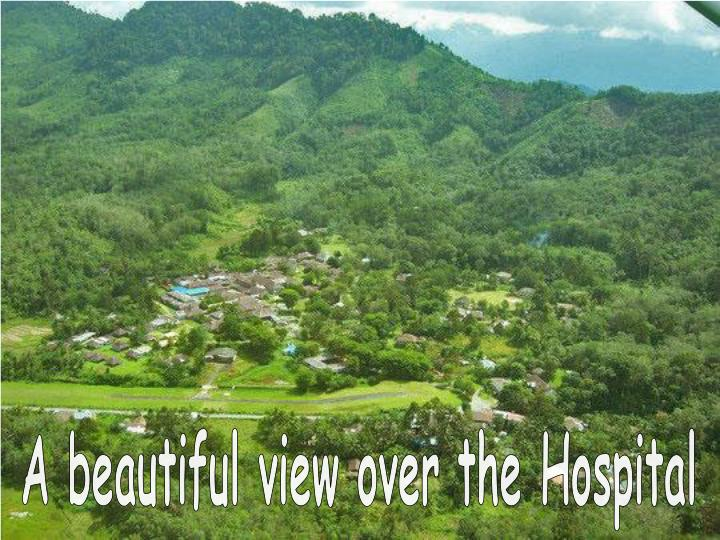 A beautiful view over the Hospital