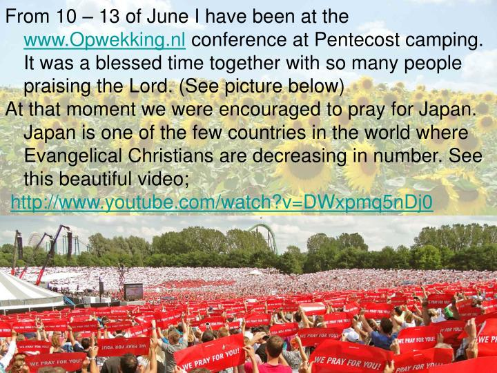 From 10 – 13 of June I have been at the