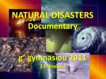 natural disasters documentary g gymnasiou 2011 e4 krokou