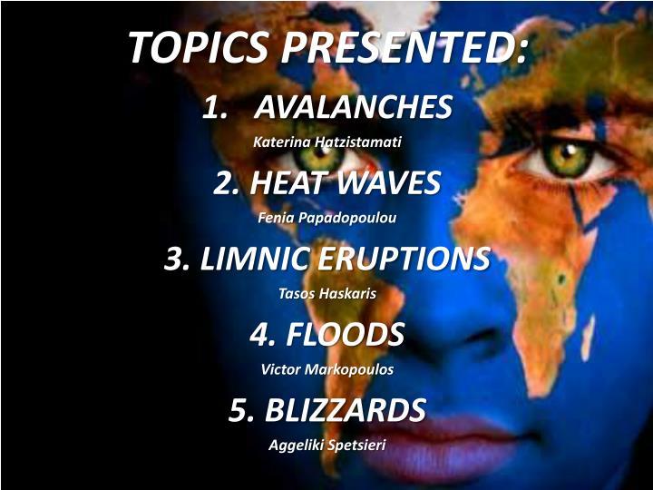 TOPICS PRESENTED: