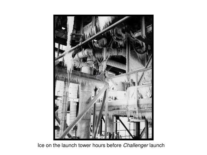 Ice on the launch tower hours before