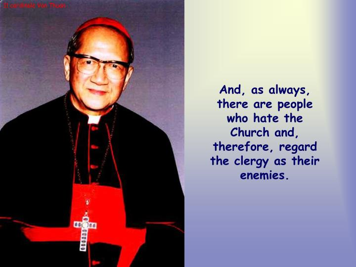 And, as always, there are people who hate the Church and, therefore, regard the clergy as their enemies.