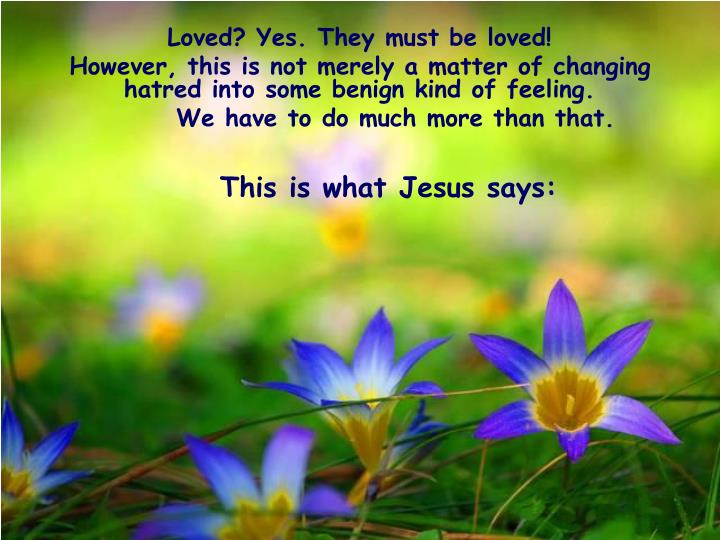 This is what Jesus says: