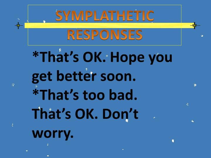 SYMPLATHETIC RESPONSES