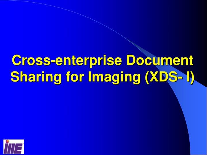 Cross-enterprise Document Sharing for Imaging (XDS- I)