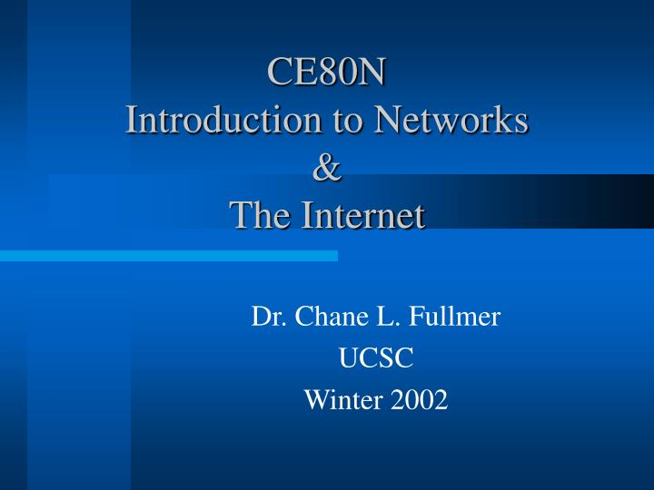 Ce80n introduction to networks the internet