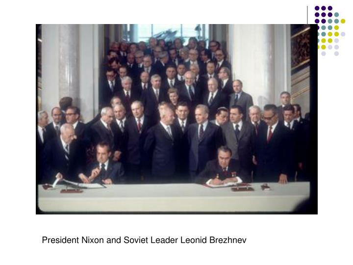 President Nixon and Soviet Leader Leonid Brezhnev