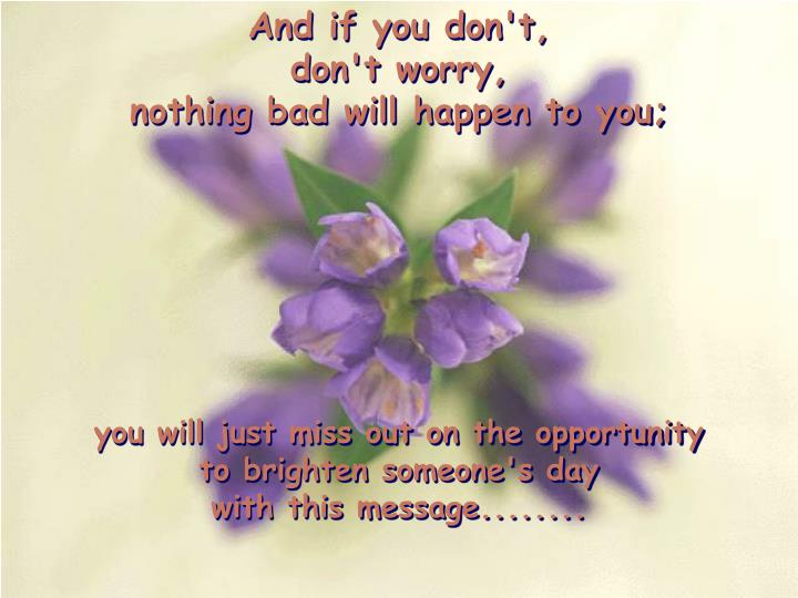 And if you don't,