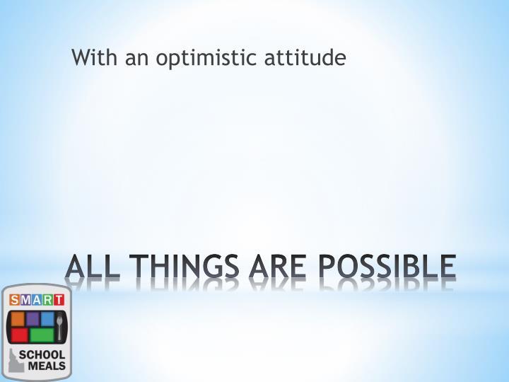 With an optimistic attitude