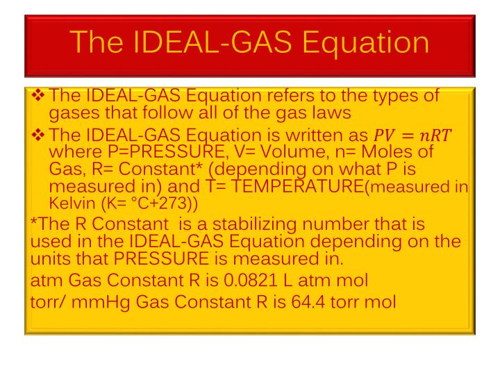 The IDEAL-GAS Equation