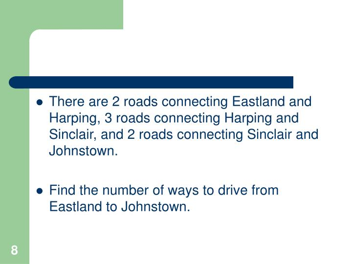 There are 2 roads connecting Eastland and Harping, 3 roads connecting Harping and Sinclair, and 2 roads connecting Sinclair and Johnstown.