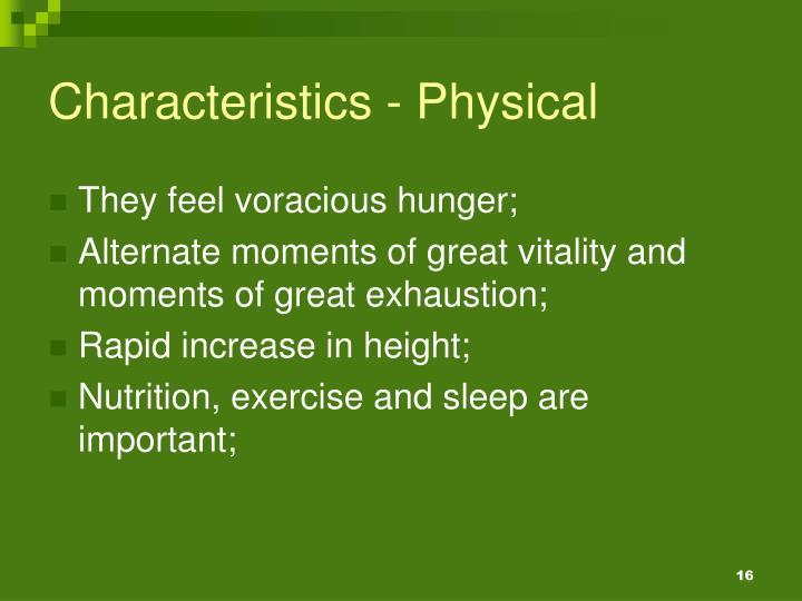 Characteristics - Physical