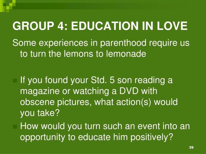 GROUP 4: EDUCATION IN LOVE