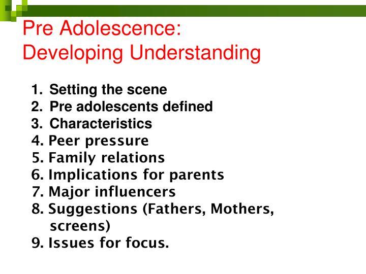 Pre Adolescence: