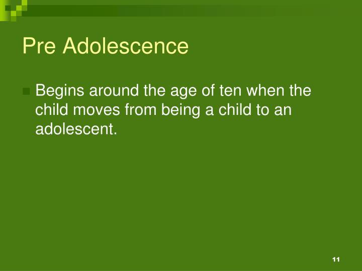 Pre Adolescence