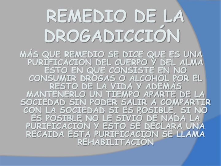 REMEDIO DE LA DROGADICCIÓN
