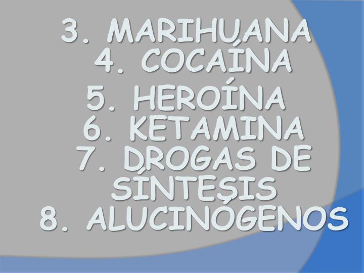 3. MARIHUANA