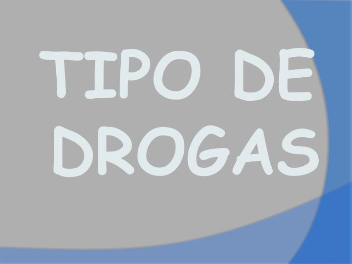 TIPO DE DROGAS