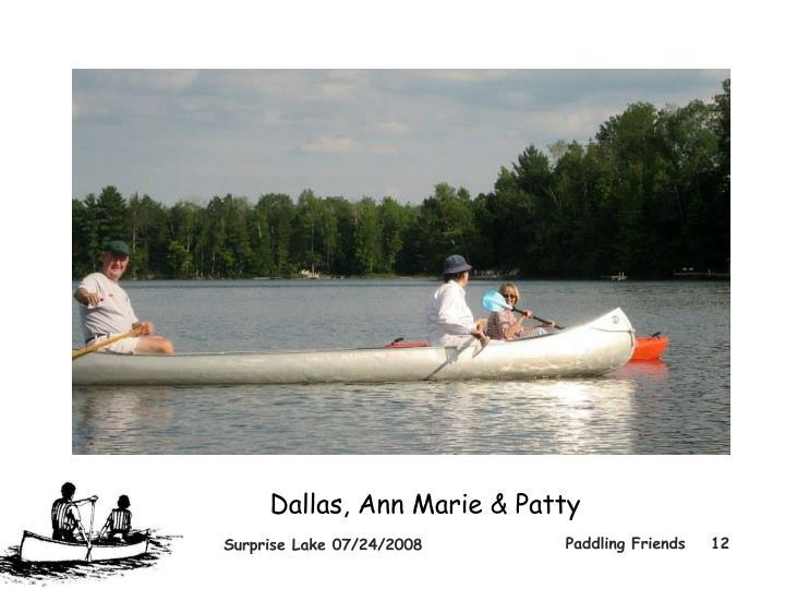Dallas, Ann Marie & Patty