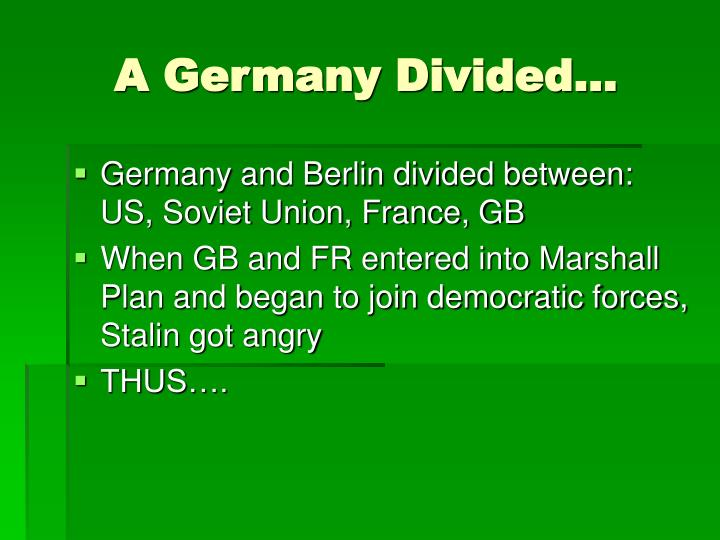 A Germany Divided…