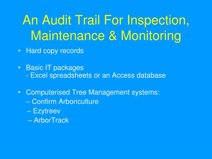 An Audit Trail For Inspection, Maintenance & Monitoring