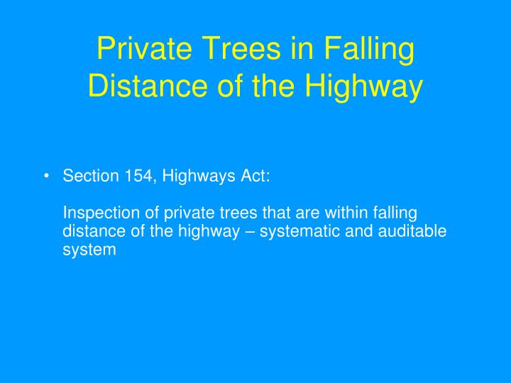 Private Trees in Falling Distance of the Highway