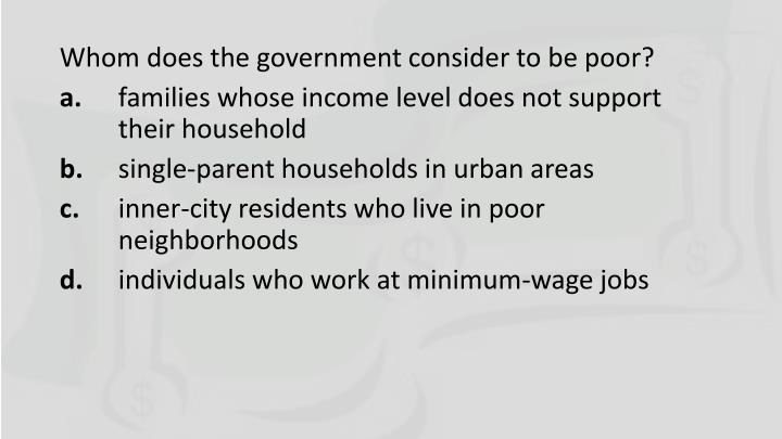 Whom does the government consider to be poor?