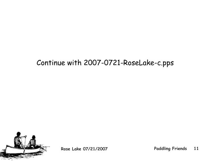 Continue with 2007-0721-RoseLake-c.pps